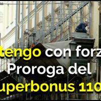 SOSTENGO CON FORZA LA PROROGA DEL SUPERBONUS 110%